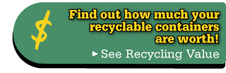 Find out how much your recyclable containers are worth!
