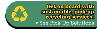 Get on board with sustainable, pick-up recycling services!