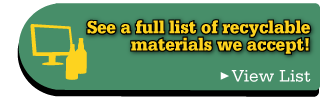 See a full list of recyclable materials we accept!